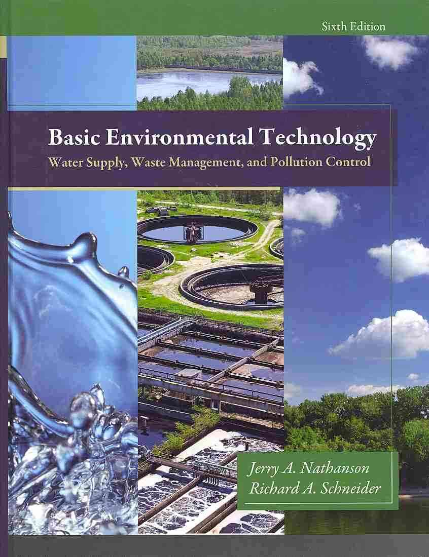 Basic Environmental Technology By Nathanson, Jerry A./ Schneider, Richard A.