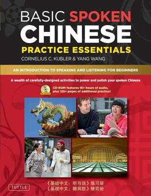 Basic Spoken Chinese Practice Essentials By Kubler, Cornelius C./ Wang, Yang