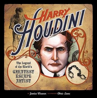 Harry Houdini By Weaver, Janice/ Lane, Chris (ILT)